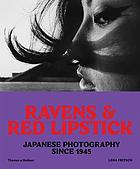 Ravens & red lipstick : Japanese photography since 1945