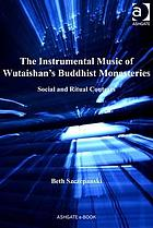 The instrumental music of Wutaishan's Buddhist monasteries : social and ritual contexts