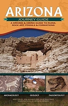 Arizona, journey guide : a driving & hiking guide to ruins, rock art, fossils & formations