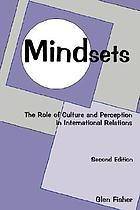 Mindsets : the role of culture and perception in international relations