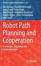 Robot path planning and cooperation : foundations, algorithms and experimentations