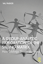 A Group-Analytic Exploration of the Sibling Matrix : How Siblings Shape our Lives.