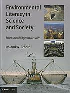 Environmental literacy in science and society : from knowledge to decisions