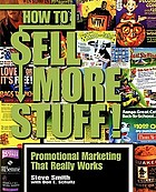 How to sell more stuff : promotional marketing that really works