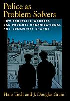 Police as problem solvers : how frontline workers can promote organizational and community change