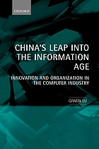 China's leap into the information age : innovation and organization in the computer industry.