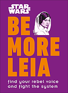 Be more Leia : find your rebel voice and fight the system