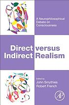 Direct versus indirect realism : a neurophilosophical debate on consciousness