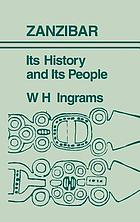 Zanzibar, its history and its people.
