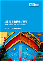 Ageing in everyday life : materialities and embodiments