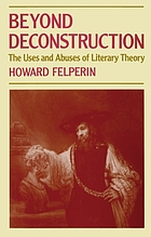 Beyond deconstruction : the uses and abuses of literary theory