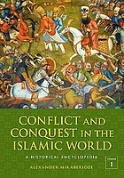 Conflict and conquest in the Islamic world a historical encyclopedia
