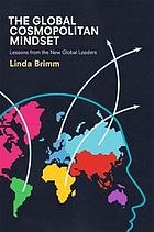 The global cosmopolitan mindset : lessons from the new global leaders