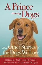 A prince among dogs : and other stories of the dogs we love