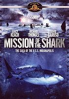 Mission of the shark : the saga of the U.S.S. Indianapolis