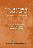 Alcohol Problems in Older Adults: Prevention & Management