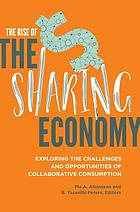The rise of the sharing economy : exploring the challenges and opportunities of collaborative consumption