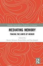 The literature of remembering : tracing the limits of memoir