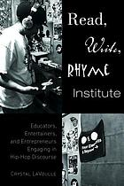 Read, write, rhyme institute : educators, entertainers, and entrepreneurs engaging in hip-hop discourse