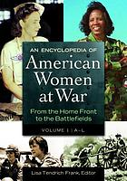 An encyclopedia of American women at war : from the home front to the battlefields