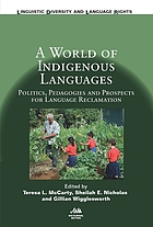 A world of indigenous languages : policies, pedagogies and prospects for language reclamation