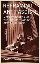 Reframing antifascism : memory, genre and the life writings of Greta Kuckhoff