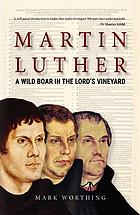 Martin Luther : a wild boar in the Lord's vineyard