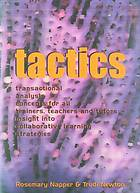 Tactics : transactional analysis concepts for all trainers, teachers and tutors, plus insight into collaborative learning strategies