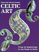 Celtic art : from its beginning to the Book of Kells