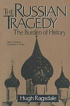 The Russian tragedy : the burden of history