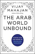 The Arab world unbound : tapping into the power of 350
