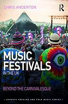 Music festivals in the UK. Beyond the carnivalesque