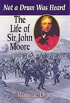 The life of Sir John Moore : not a drum was heard