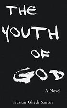 The youth of God : a novel