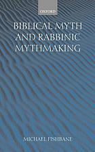 Biblical Myth and Rabbinic Mythmaking.
