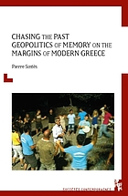Chasing the past : geopolitics of memory on the margins of modern Greece