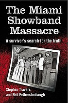 The Miami Showband massacre : a survivor's search for the truth