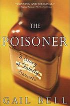 The poisoner : a story of family secrets