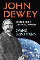 John Dewey : Science for a Changing World