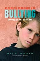 Asberger Syndrome and Bullying: strategies and solutions