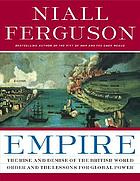 Empire : the rise and demise of the British world order and its lessons for global power