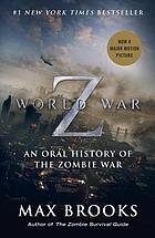 World War Z : an oral history of the zombie war
