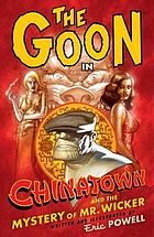 The Goon, Chinatown and the mystery of Mr. Wicker.