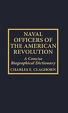 Naval officers of the American Revolution : a concise biographical dictionary