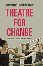 Theatre for change : education, social action and therapy