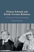 Helmut Schmidt and British-German relations : a European misunderstanding