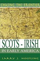 Chasing the frontier : Scotch-Irish in early America