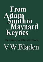 From Adam Smith to Maynard Keynes : the heritage of political economy