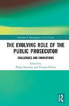The evolving role of the public prosecutor : challenges and innovations
