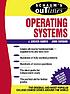 Schaum's outline of operating systems by  J  Archer Harris